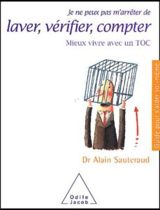 Couverture du livre Je ne peux m'arrêter de laver, vérifier, compter du Fr Alain Sauteraud